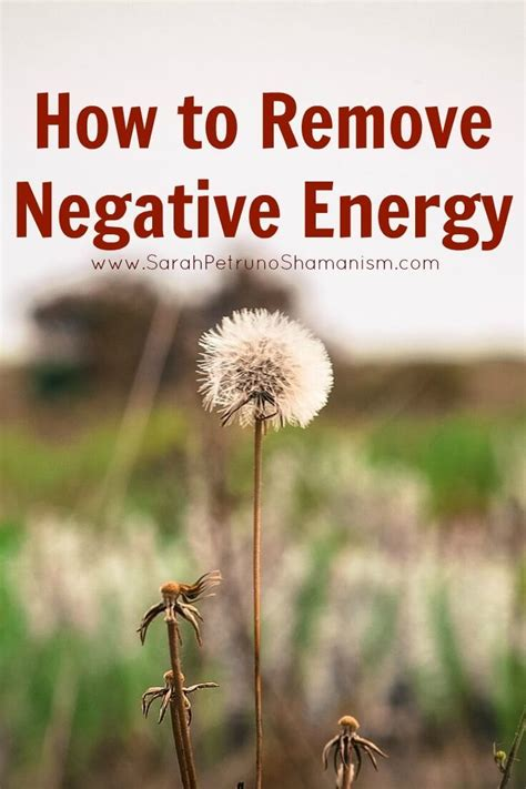 how to remove negative energy how to remove negative foreign energy days in i am