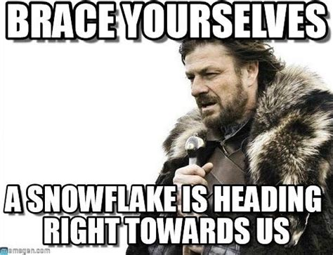 Brace Yourself Meme Snow - brace yourselves snow brace yourselves x is coming