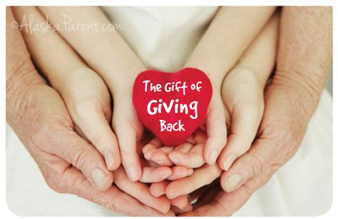 The Gift Of Giving by Alaska Parent Parenting Topics The Gift Of Giving Back