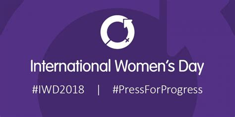 S Day Theme 2018 Celebrating International Women S Day 2018 Press For
