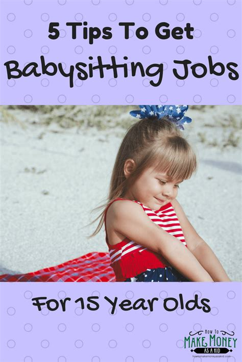 How Can A 15 Year Old Make Money Fast Online - easy babysitting jobs for 15 year olds 5 quick tips