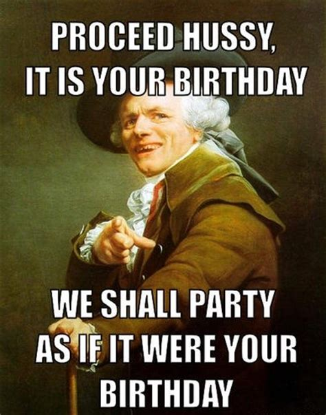 Best Meme Images - proceed hussy funny happy birthday meme