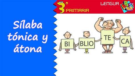 cuarto silabas lengua castellana 3 186 primaria tema 2 s 237 laba t 243 nica y