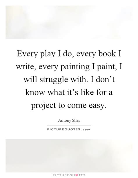 don t come easy the modern struggle books every play i do every book i write every painting i