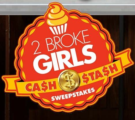 2 broke girls cash stash sweepstakes sweeps maniac - 2 Broke Girls Sweepstakes