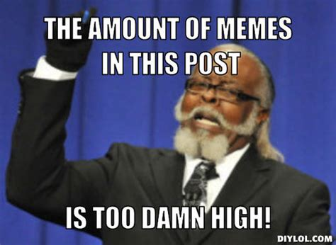 Too Damn High Meme Generator - this post memes image memes at relatably com