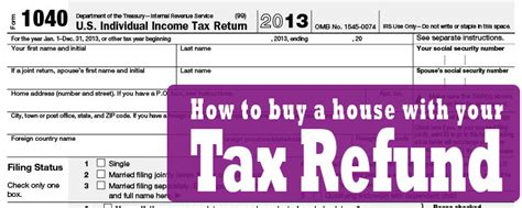 tax return buying a house let uncle sam help pay your down payment