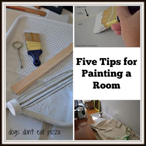tips on painting a room five tips for painting a room dogs don t eat pizza