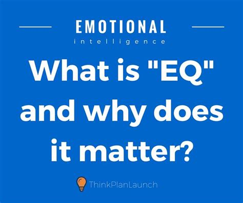 what does matter do emotional intelligence what is eq and why does it matter