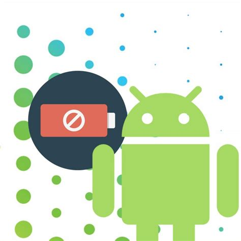 my android why does my android battery die so fast android battery savers