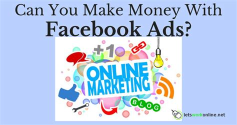 Can You Make Money Posting Ads Online - can you really make money posting ads on facebook let s work online