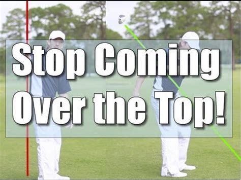 stop over the top swing how to stop coming over the top in your golf swing youtube