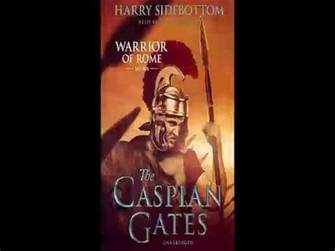 The Caspian Gates harry sidebottom warrior of rome series book 4 the