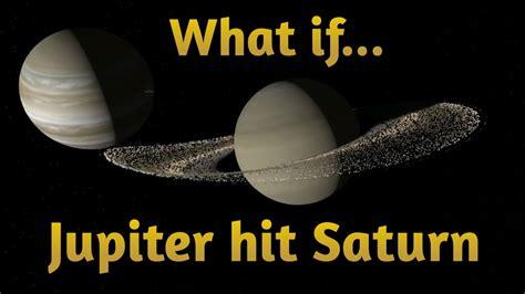 jupiter saturn what if jupiter hit saturn