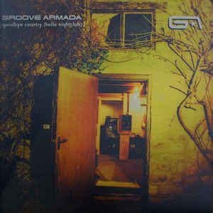 groove armada goodbye country groove armada goodbye country hello nightclub discogs