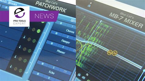 Blue Cat Audio Patchwork - blue cat audio announce patchwork 2 0 and mb 7 mixer 3 0