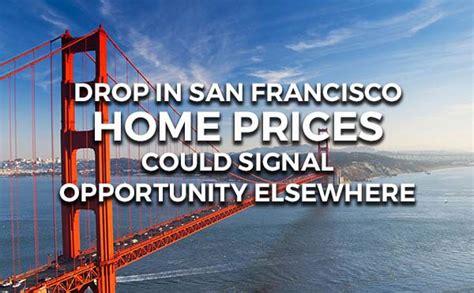 san francisco home prices lower signaling opportunity for