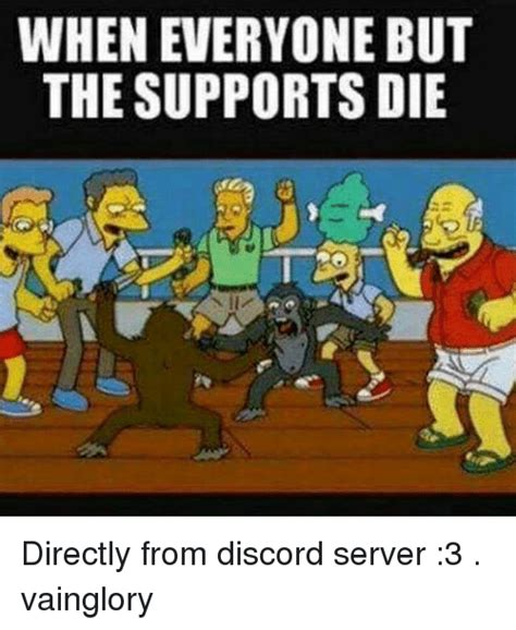 discord vainglory when everyone but the supports die directly from discord