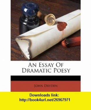 Dryden Essay Of Dramatic Poesy Text by An Essay Of Dramatic Poesy 9781286113929 Dryden Isbn 10 128611392x Isbn 13 978
