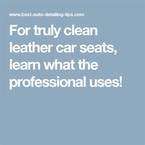 leather food for car seats the 25 best clean leather car seats ideas on