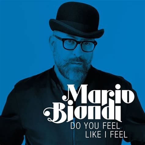 testo feel mario biondi do you feel like i feel testo traduzione