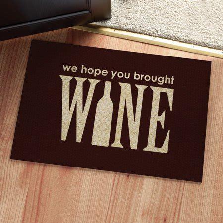 Wine Doormat by We You Brought Wine Doormat Walmart