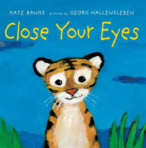 libro close your eyes close your eyes by kate banks georg hallensleben hardcover barnes noble 174