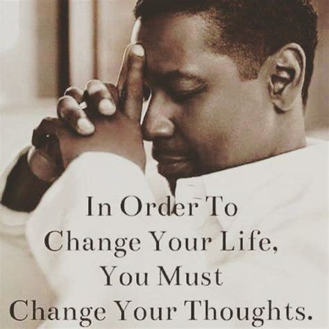 in order to change your you must change your