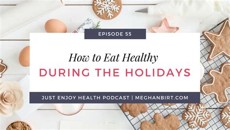 12 Tips On What You Eat During Holidays by Meghan Birt