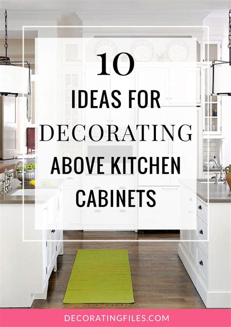 what to do with space above kitchen cabinets best 25 above kitchen cabinets ideas on pinterest above