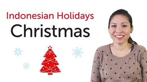 youtube film natal indonesia learn indonesian holidays christmas natal youtube