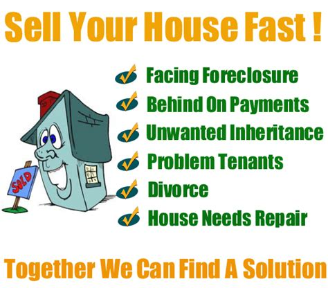 i need to sell my house fast together we can find find a solution