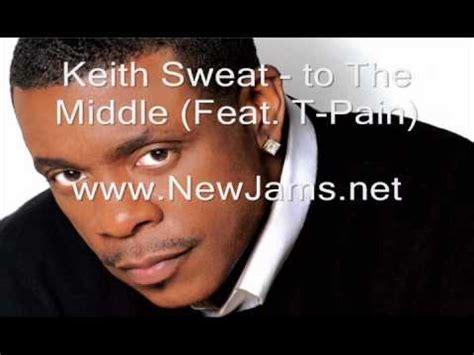my lyrics keith sweat keith sweat to the middle lyrics