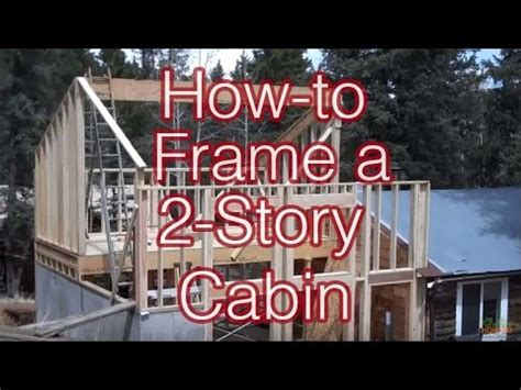 how to build a 2 story house how to frame a simple 2 story cabin addition youtube