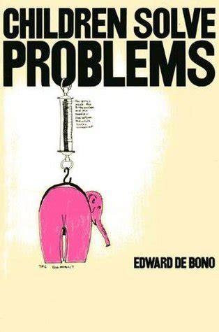 the problim children books children solve problems by edward de bono reviews