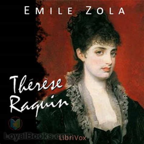 Therese Raquin therese raquin by 201 mile zola free at loyal books