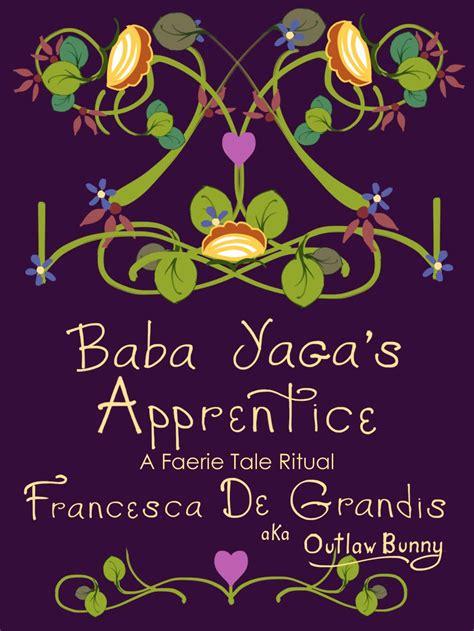 Apprentice Sweepstake - baba yaga s apprentice a faerie tale ritual dreams of 221 dalir