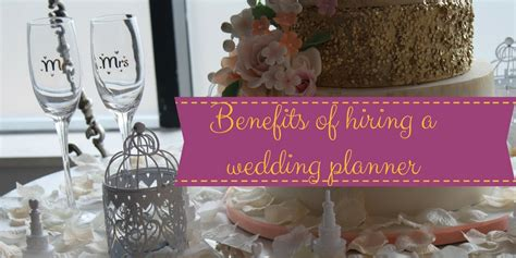 Wedding Planner Hiring by Benefits Of Hiring A Wedding Planner Weddingtweet