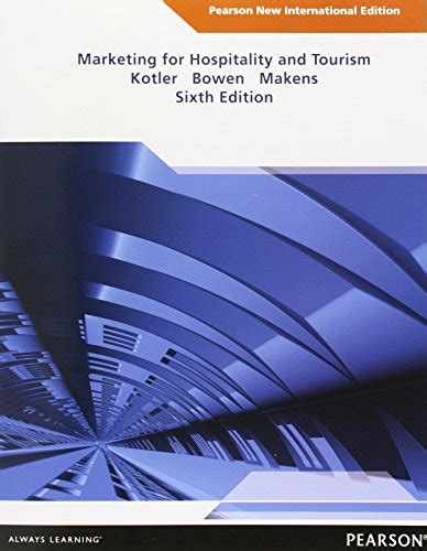 Marketing For Hospitality And Tourism 7th Edition By Kotler marketing for hospitality and tourism pearson new international edition 199 ağlayan kitap