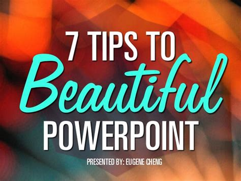 7 tips to beautiful powerpoint by itseugenec