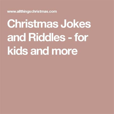 christmas jokes and riddles for kids and more lol