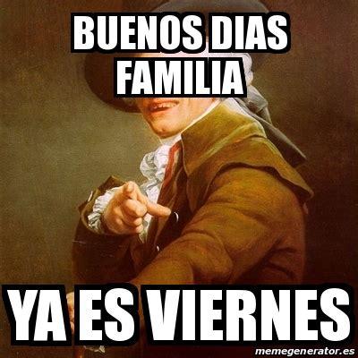 imagenes buenos dias ya es viernes meme joseph ducreux buenos dias familia ya es viernes