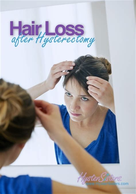 why would you lose hair from your vigian did you lose your hair after your hysterectomy do you
