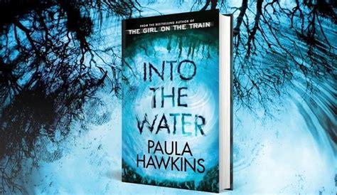 libro into the water the dentro l acqua di paula hawkins trama e info sul nuovo libro