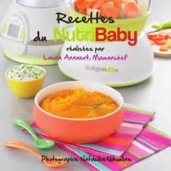 cuisine pour les d饕utants livret recettes de cuisine pour b 233 b 233 pour le nutribaby