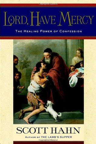 the power of confession books lord mercy the healing power of confession by