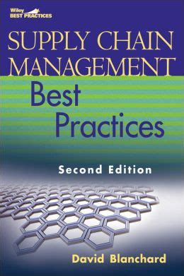 the healthcare supply chain best practices for operating at the intersection of cost quality and outcomes second edition books supply chain management best practices by david blanchard