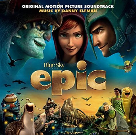 epic film dad epic 2013 soundtrack from the motion picture