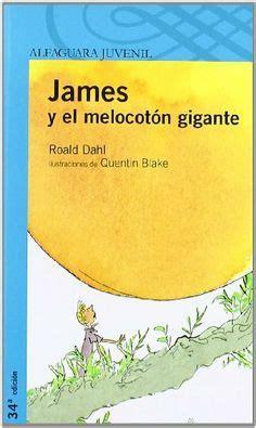 james y el melocotan agu trot de roald dahl editorial alfaguara es una obra en la que se aborda el tema del amor