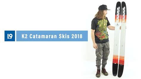 catamaran k2 k2 catamaran skis 2018 youtube